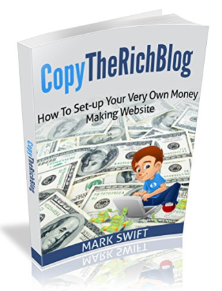 Copy The Rich Blog How To Set-Up Your Very Own Money Making Website